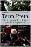 Terra Preta. Die schwarze Revolution aus dem Regenwald