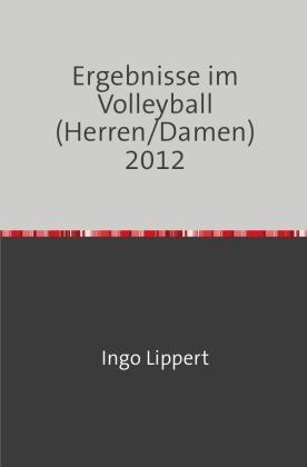 Ergebnisse im Volleyball (Herren/Damen) 2012