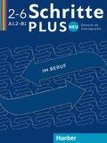 Schritte plus Neu - Deutsch als Fremdsprache / Deutsch als Zweitsprache: Deutsch im Beruf; Bd.2-6