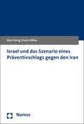 Israel und das Szenario eines Präventivschlags gegen den Iran