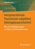 Intergenerationale Transmission subjektiver Arbeitsplatzunsicherheit