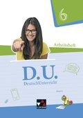 D.U. - DeutschUnterricht, Ausgabe Bayern: 6. Schuljahr, Arbeitsheft