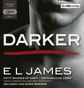 Darker - Fifty Shades of Grey. Gefährliche Liebe von Christian selbst erzählt, 2 MP3-CDs