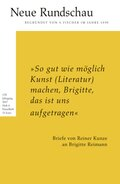 """""""So gut wie möglich Kunst (Literatur) machen, Brigitte, das ist uns aufgetragen"""""""