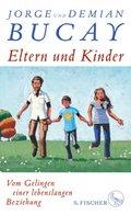 Eltern und Kinder - Vom Gelingen einer lebenslangen Beziehung