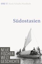Neue Fischer Weltgeschichte: Südostasien; .12