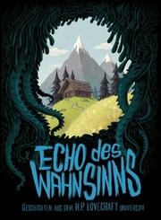 Echo des Wahnsinns; Volumen I