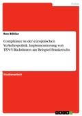 Compliance in der europäischen Verkehrspolitik. Implementierung von TEN-V-Richtlinien am Beispiel Frankreichs
