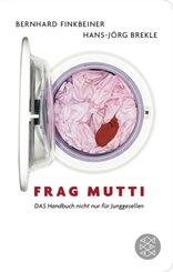 Frag Mutti - DAS Handbuch nicht nur für Junggesellen (Fischer Taschenbibliothek)