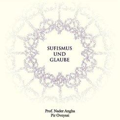 Sufismus und Glaube, m. 1 Audio-CD, m. 1 Buch