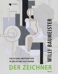 Willi Baumeister. Der Zeichner