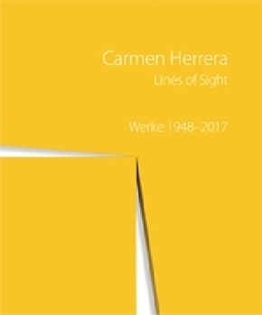 Carmen Herrera - Lines of Sight Werke 1948 - 2017