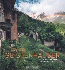 Geisterhäuser - Verlassene Orte in den Alpen