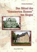 """Das Rätsel des """"Gemauerten Hauses"""" von Siegen"""