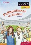 Fußballfieber im Stadion - Duden Leseprofi 2. Klasse