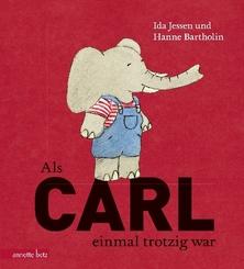 Als Carl einmal trotzig war