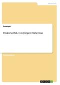 Diskursethik von Jürgen Habermas