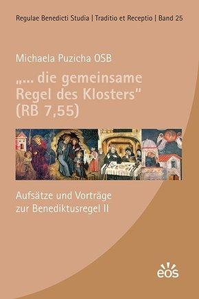 """""""... die gemeinsame Regel des Klosters"""" (RB 7,55)"""