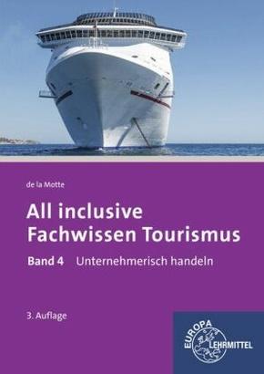 All inclusive - Fachwissen Tourismus: Unternehmerisch handeln; .4