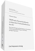 TRIPS-plus Patentschutzklauseln in bilateralen Freihandelsabkommen der EU