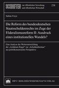 Die Reform des bundesdeutschen Staatsschuldenrechts im Zuge der Föderalismusreform II: Ausdruck eines institutionellen W