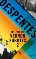 Das Leben des Vernon Subutex - Bd.2