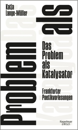 Das Problem als Katalysator