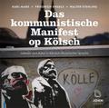 Das kommunistische Manifest op Kölsch: Mundart-Ausgabe, 1 Audio-CD