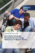University Students' Perceptions and Usage Behaviour of Mobile Media