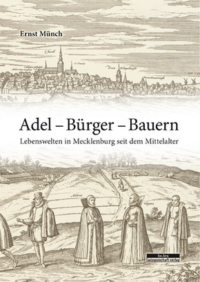 Adel - Bürger - Bauern