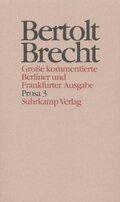 Werke, Große kommentierte Berliner und Frankfurter Ausgabe: Prosa; .18 - Tl.3