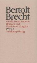 Werke, Große kommentierte Berliner und Frankfurter Ausgabe: Prosa; .19 - Tl.4