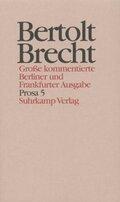Werke, Große kommentierte Berliner und Frankfurter Ausgabe: Prosa; 20 - Tl.5