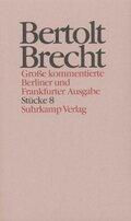 Werke, Große kommentierte Berliner und Frankfurter Ausgabe: Stücke; .8 - Tl.8