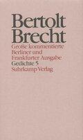 Werke, Große kommentierte Berliner und Frankfurter Ausgabe: Gedichte; .15 - Tl.5