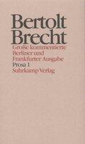 Werke, Große kommentierte Berliner und Frankfurter Ausgabe: Prosa; .16 - Tl.1