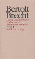 Werke, Große kommentierte Berliner und Frankfurter Ausgabe: Prosa; .17 - Tl.2