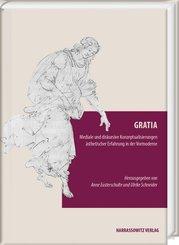 Gratia. Mediale und diskursive Konzeptualisierungen ästhetischer Erfahrung in der Vormoderne
