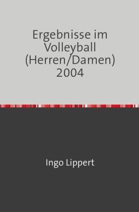 Ergebnisse im Volleyball (Herren/Damen) 2004