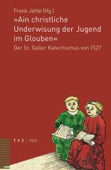 """""""Ain christliche Underwisung der Jugend im Glouben"""""""