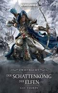 Warhammer - Zwietracht: Der Schattenkönig der Elfen
