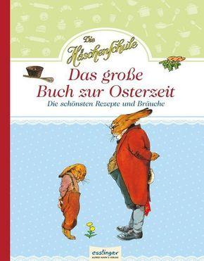 Die Häschenschule - Das große Buch zur Osterzeit