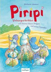 Piripi - Vorlesegeschichten vom kleinen blauen Pinguin und seinen Freunden