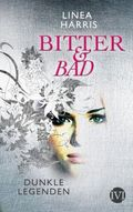 Bitter & Bad: Dunkle Legenden