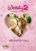 Wendy 2 - Freundschaft für immer - Meine Freunde
