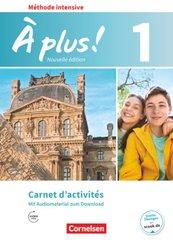 À plus! Méthode intensive - Nouvelle édition: Carnet d'activités mit Audiomaterial zum Download; .1