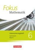 Fokus Mathematik, Gymnasium Bayern 2017: 6. Jahrgangsstufe - Intensivierungsheft mit Lösungen; .