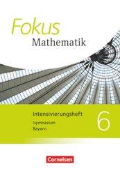 Fokus Mathematik, Gymnasium Bayern 2017: Fokus Mathematik - Bayern - Ausgabe 2017 - 6. Jahrgangsstufe