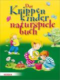 Das Krippenkindernaturspielebuch