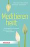 Meditieren heilt